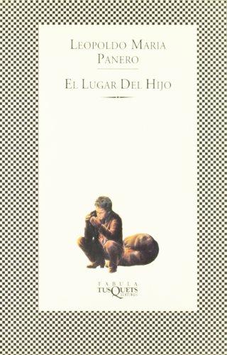El lugar del hijo (Fabula (tusquets)) por Leopoldo Panero