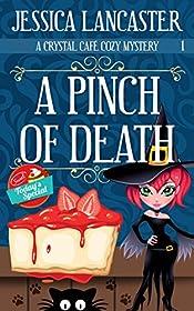 A Pinch of Death (Crystal Café Cozy Mystery Book 1)