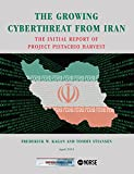 The Growing Cyberthreat from Iran: The Initial Report of Project Pistachio Harvest