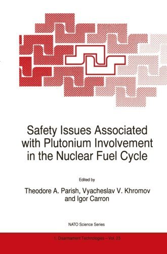 Safety Issues Associated with Plutonium Involvement in the Nuclear Fuel Cycle (Nato Science Partnership Subseries: 1)