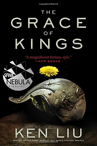The Grace of Kings (The Dandelion Dynasty) [Ken Liu] (Tapa Blanda)
