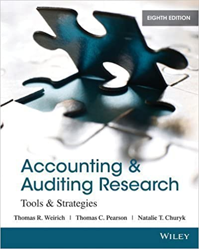 Book Accounting and Auditing Research: Tools and Strategies by Weirich, Thomas R. Published by Wiley 8th (eighth) edition (2013)