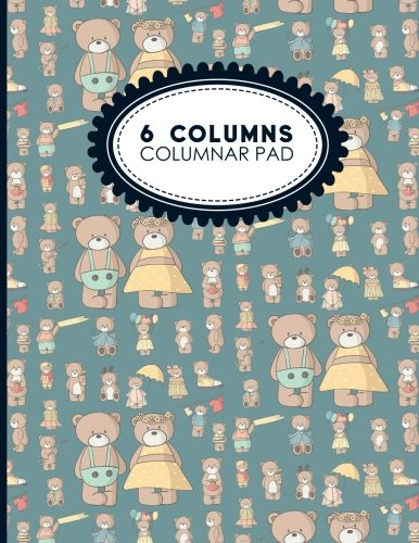 6 Columns Columnar Pad: Accounting Paper, Accounting Ledger Book, Bookkeeping Ledger Sheets, Cute Teddy Bear Cover, 8.5