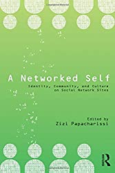 A Networked Self: Identity, Community, and Culture on Social Network Sites