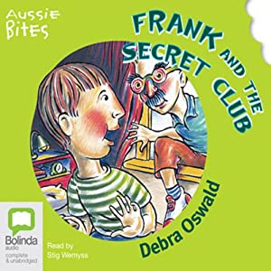 Frank and the Secret Club: Aussie Bites Audiobook