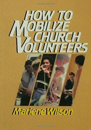 How to Mobilize Church Volunteers - Kindle edition by Marlene Wilson