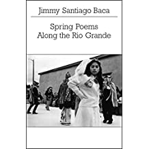 Spring Poems Along the Rio Grande (New Directions Paperbook)