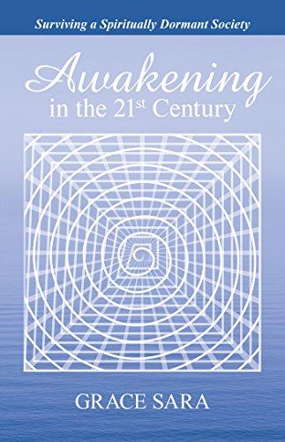 Awakening in the 21St Century: Surviving a Spiritually Dormant Society
