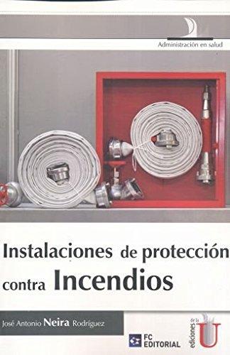 INSTALACION DE PROTECCION CONTRA INCENDIOS (Spanish) Paperback – 2015