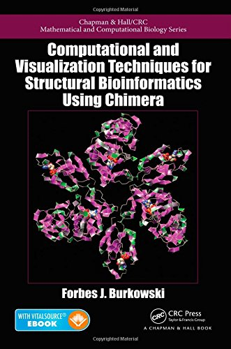 Computational and Visualization Techniques for Structural Bioinformatics Using Chimera (Chapman & Hall/CRC Mathematical and Computational Biology)