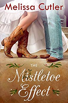 The Mistletoe Effect (One and Only Texas) by [Cutler, Melissa]