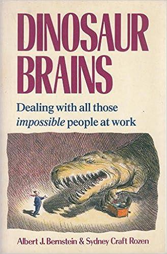 Dinosaur Brains Dealing With All Those Impossible People At Work Bernstein Albert J Rozen Sydney Craft 9780099781608 Amazon Com Books
