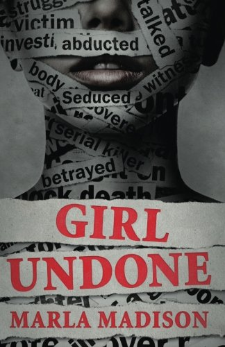 Girl Undone (TJ Peacock and Lisa Rayburn suspense series) (Volume 3)