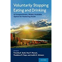 Voluntarily Stopping Eating and Drinking: A Compassionate, Widely-Available Option for Hastening Death