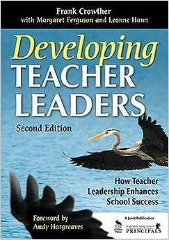 Book Frank Crowther: Developing Teacher Leaders : How Teacher Leadership Enhances School Success (Paperback); 2008 Edition