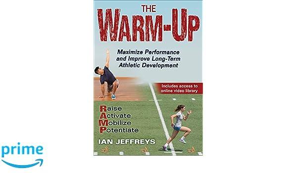 The Warm-Up: Maximize Performance and Improve Long-Term Athletic Development: Amazon.es: Ian Jeffreys: Libros en idiomas extranjeros