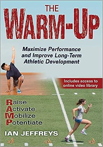 The Warm-up: Maximize Performance and Improve Long-term Athletic Development: Ian, Ph.D. Jeffreys: 9781492571278: Amazon.com: Books