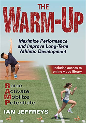 The WarmUp: Maximize Performance and Improve LongTerm Athletic Development