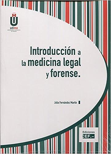 Introducción A La Medicina Legal Y Forense por Julia Fernandez Martín epub