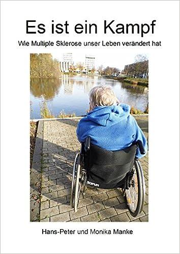 Beste kostenlose Ebook kostenlos herunterladen Es ist ein Kampf: Wie Multiple Sklerose unser Leben veränderte (German Edition) PDF RTF
