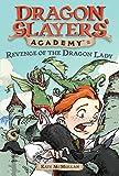 Revenge of the Dragon Lady (Dragon Slayers' Academy 2)
