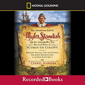 The Adventurous Life of Myles Standish and the Amazing-but-True Survival Story of Plymouth Colony Audiobook