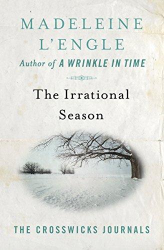 The Irrational Season (The Crosswicks Journals)