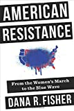"""Dana Fisher, """"American Resistance: From the Women's March to the Blue Wave"""" (Columbia UP, 2019)"""