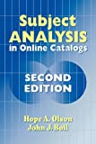 Subject Analysis in Online Catalogs, Hope A. Olson and John J. Boll, 1563088002