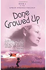 Done Growed Up: Book 2 in the Apron Strings Trilogy Paperback