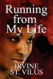 Running from My Life, Irvine St. Vilus, 1448957346