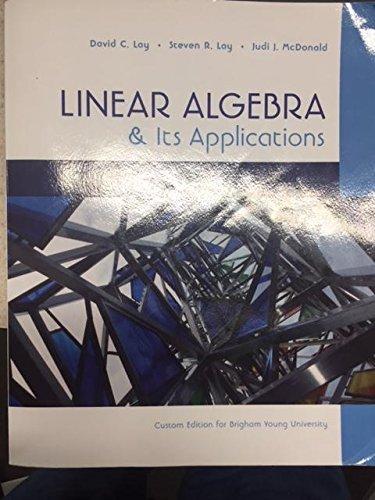 Linear Algebra & Its Applications 5th Edition BYU Custom (May include MyMathLab) by Lay (Paperback).pdf