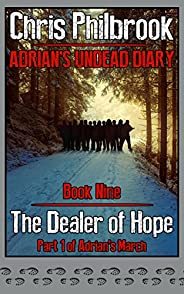 The Dealer of Hope: Adrian's March, Part One (Adrian's Undead Diary Book 9) (English