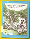 Frog on His Own, Mercer Mayer, 0803727011