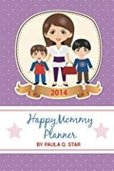 Happy Mommy: 2014 Planner Paperback