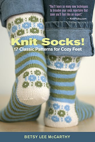 Knit Socks 17 Classic Patterns For Cozy Feet Kindle Edition By