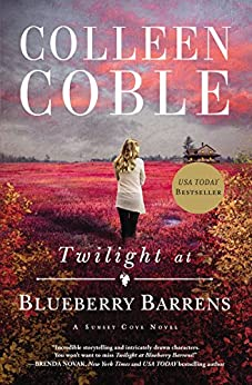 Twilight at Blueberry Barrens (A Sunset Cove Novel Book 3) by [Coble, Colleen]