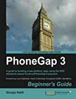 PhoneGap 3, Beginner's Guide, 2nd Edition