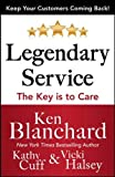 LEGENDARY SERVICE: The Key is to Care (Business Books)