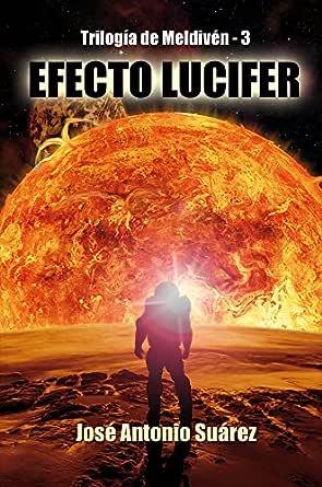 Efecto Lucifer (Trilogía de Meldivén nº 3) eBook: Suárez, José ...