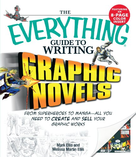 The Everything Guide to Writing Graphic Novels: From superheroes to manga―all you need to start creating your own graphic -