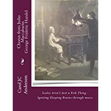 Chorus from Judas Maccabaeus by George Frideric Handel: Scales Aren't Just a Fish Thing - Igniting Sleeping Brains through Music ('The Keepers' - Book Two 1)