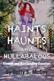 Haints, Haunts and Hullabaloos, Betty McCoy, 1463705948