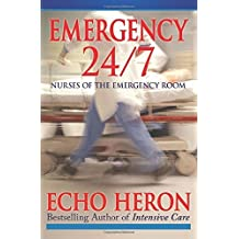 Emergency 24/7: Nurses of the Emergency Room 1st edition by Heron, Echo (2015) Paperback