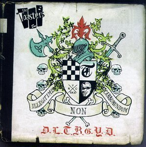 Don't Let The Bastards Grind You Down (D.L.T.B.G.Y.D.) by The Toasters [Music CD]