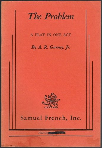 The Problem: A Play in One Act