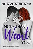More Than Want You (More Than Words) (Volume 1)