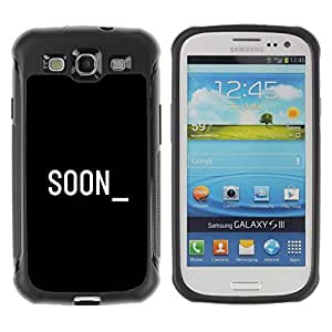 Be-Star Unique Pattern Anti-Skid Hybrid Impact Shockproof Case Cover For SAMSUNG Galaxy S3 III / i9300 / i747 ( Soon Cyber Computer Black White Text ) Kimberly Kurzendoerfer