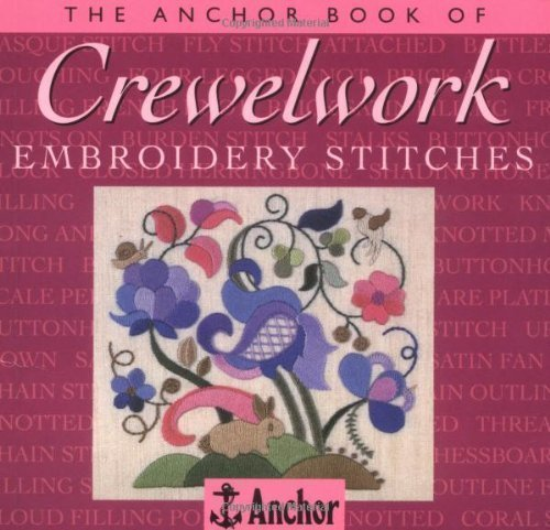 The Anchor Book of Crewel Embroidery Stitches (The Anchor Book Series) by Harlow, Eve, Anchor, Book, Anchor Book 2nd (second) Revised Edition (1997)