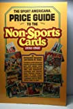Sport Americana Price Guide to the Non Sports Cards, 1930-1960, Christopher Benjamin, 0937424536